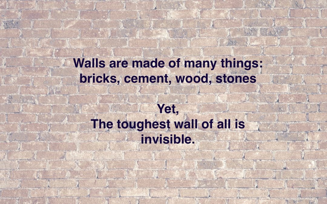 Ahhh…Yes! The toughest of walls