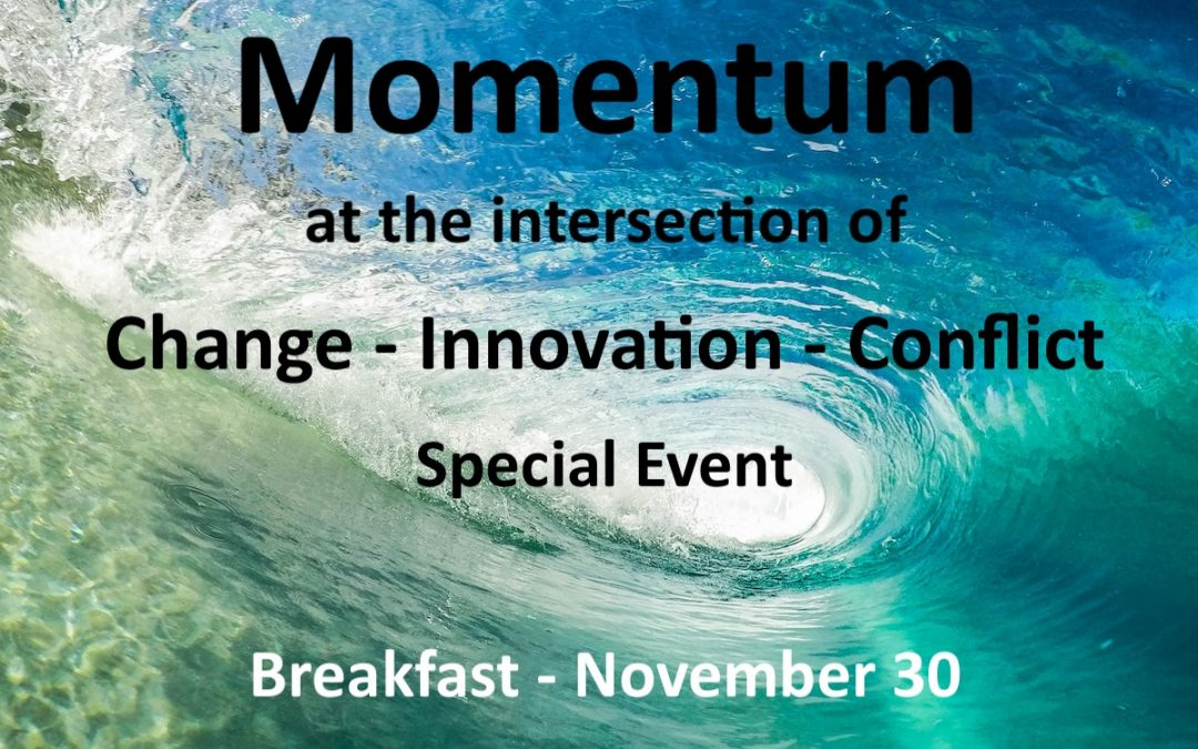 Special Event – Nov 30 – Breakfast and Momentum!
